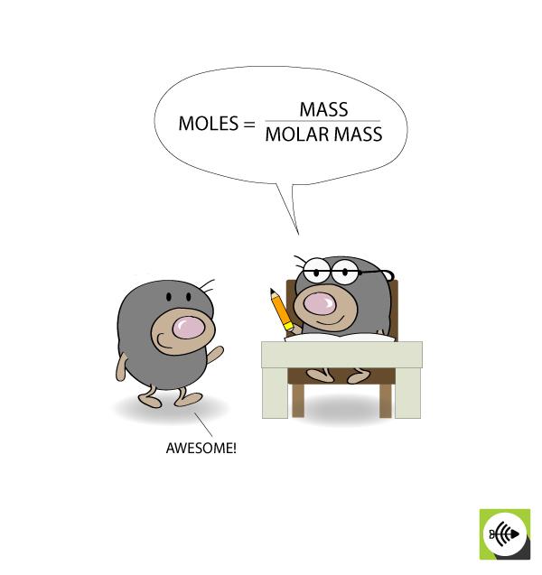 MOLES = MASS / MOLAR MASS
