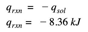 qrxn = -8.36 kJ